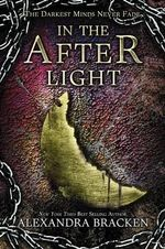 In the Afterlight : Darkest Minds : Book 3 - Alexandra Bracken