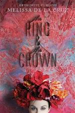 The Ring and the Crown : Ring and the Crown - Melissa de La Cruz