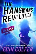 The Hangman's Revolution : The Hangman's Revolution - Eoin Colfer