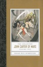 The Collected John Carter of Mars, Volume Two : Thuvia, Maid of Mars/The Chessmen of Mars/The Master Mind of Mars/A Fighting Man of Mars - Edgar Rice Burroughs