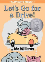 Let's Go for a Drive! (an Elephant and Piggie Book) - Mo Willems