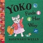 Yoko Finds Her Way - Rosemary Wells