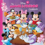 The Minnie & Friends Cookbook - Disney Book Group