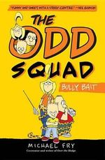 The Odd Squad : Bully Bait - Michael Fry