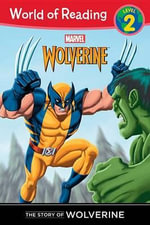 The Story of Wolverine Level 2 - Disney Book Group