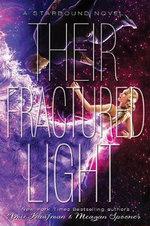 Their Fractured Light : These Broken Stars - Amie Kaufman
