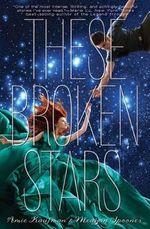 These Broken Stars : These Broken Stars - Amie Kaufman