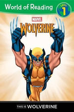 This Is Wolverine Level 1 Reader - Disney Book Group
