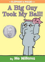 A Big Guy Took My Ball! - Mo Willems