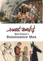 Marc Davis : Walt Disney's Renaissance Man - Marc Davis