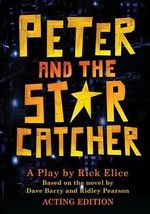 Peter and the Starcatcher (Acting Edition) - Rick Elice