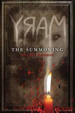 Mary : The Summoning - Hillary Monahan