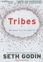 Tribes : We Need You to Lead Us - Seth Godin