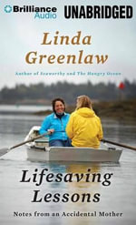 Lifesaving Lessons : Notes from an Accidental Mother - Linda Greenlaw