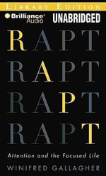 Rapt : Attention and the Focused Life - Winifred Gallagher