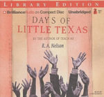 Days of Little Texas : Library Edition - R A Nelson