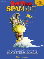 Monty Python's Spamalot (Easy Piano/Vocal) : A New Musical Lovingly Ripped Off from the Motion Picture Monty Python and the Holy Grail - Hal Leonard Publishing Corporation