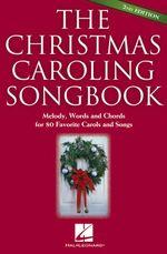 The Christmas Caroling Songbook - Hal Leonard Publishing Corporation