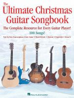 The Ultimate Christmas Guitar Songbook : The Complete Resource for Every Guitar Player! - Hal Leonard Publishing Corporation