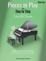 Pieces to Play - Book 2 : Piano Solos Composed to Correlate Exactly with Edna Mae Burnam's Step by Step - Edna Mae Burnam