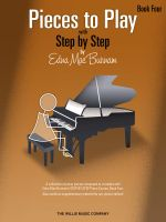 Pieces to Play - Book 4 : Piano Solos Composed to Correlate Exactly with Edna Mae Burnam's Step by Step - Edna Mae Burnam