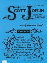 Scott Joplin : The King of Ragtime Writers - Scott Joplin