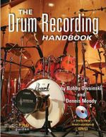 The Drum Recording Handbook : Music Pro Guides - Bobby Owsinski