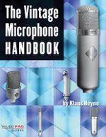 The Vintage Microphone Handbook - Klaus Hayne