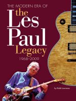 The Modern Era of the Les Paul Legacy : 1968-2007 - Robb Lawrence