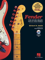 Fender : The Sound Heard 'Round The World :  The Sound Heard 'Round The World - Richard R. Smith