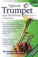 Tipbook Trumpet and Trombone, Flugelhorn and Cornet : The Complete Guide - Hugo Pinksterboer