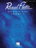 Rascal Flatts : Greatest Hits, Volume 1 - Rascal Flatts