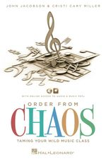 Order from Chaos : Taming the Wild Music Class - John Jacobson