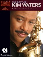 The Best of Kim Waters : The #1 Songs and Solos by the #1 Smooth Jazz Saxophonist - Kim Waters