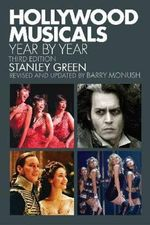 Hollywood Musicals Year by Year : Year by Year - Stanley Green