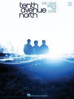 Tenth Avenue North : The Light Meets the Dark - Tenth Avenue North