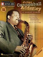 Jazz Play-Along: Volume 139 : Julian Cannonball Adderley - Julian Adderley