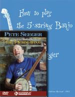 How to Play 5-String Banjo :  Includes How to Play the 5-String Banjo Book and How to Play the 5-String Banjo DVD - Pete Seeger