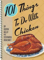 101 Things to Do with Chicken - Stephanie Ashcroft