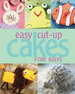 Easy Cut-up Party Cakes - Melissa Barlow