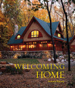 The Welcoming Home : Creating a House That Says Hello - Micheala Mahady