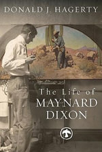 The Life of Maynard Dixon - John Hagerty