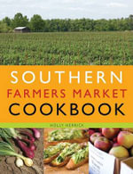 Southern Farmers Market Cookbook - Holly Herrick