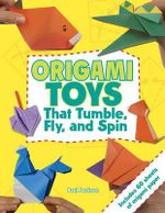 Origami Toys : That Tumble, Fly, and Spin - Paul Jackson