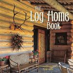 The Log Home Book - Ralph Kylloe