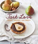 Tart Love : Sassy, Savory, and Sweet - Holly Herrick
