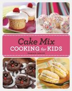 Cake Mix Cooking for Kids - Stephanie Ashcraft