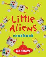 Little Aliens Cookbook - Zac Williams