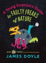Young Scientist's Guide to Faulty Freaks of Nature - James Doyle