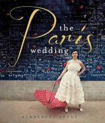 The Paris Wedding : An Inspirational Guide to Styling the Perfect Vint... - Kimberley Petyt
